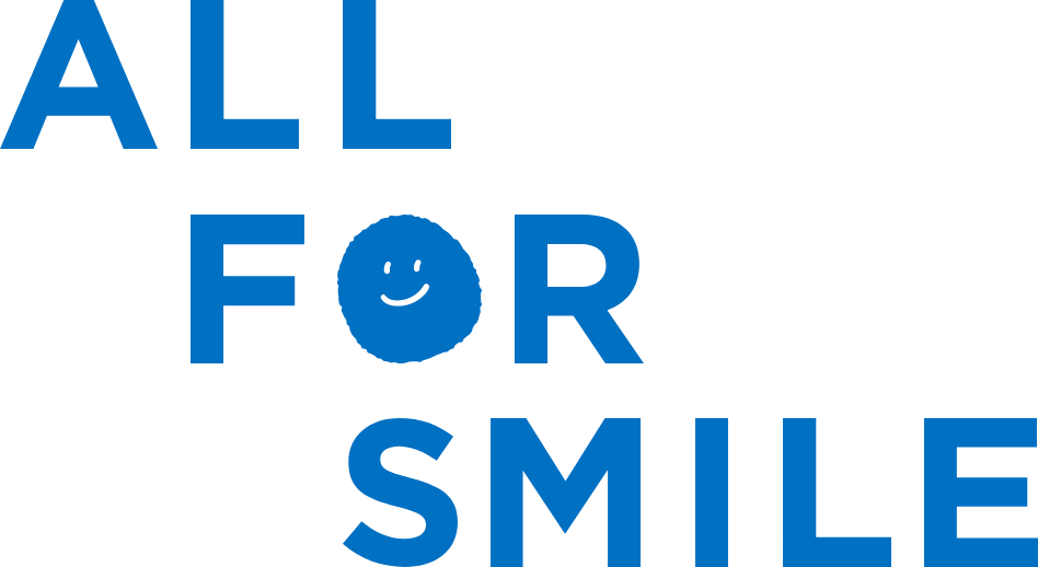 ALL FOR SMILE
